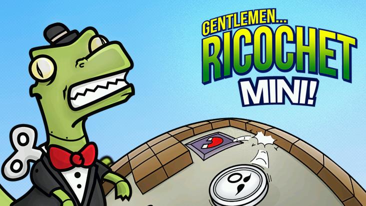 Gentlemen... Ricochet Mini!