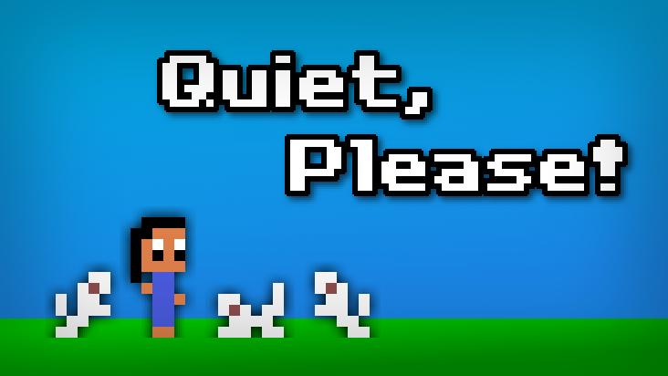 Quiet, Please!