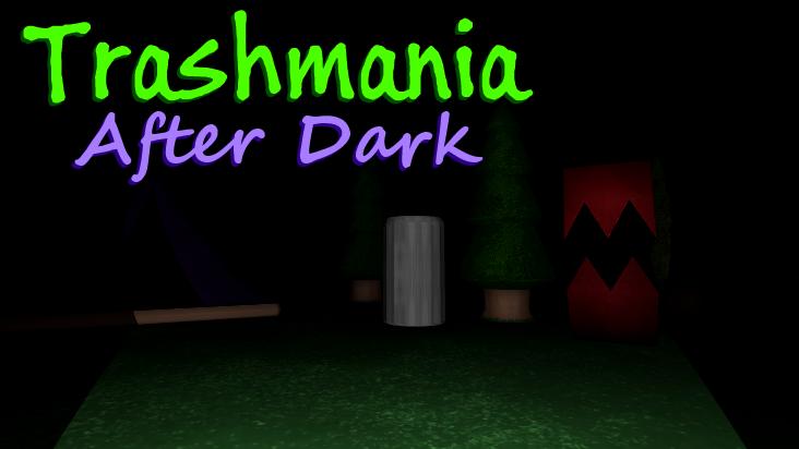 Trashmania: After Dark