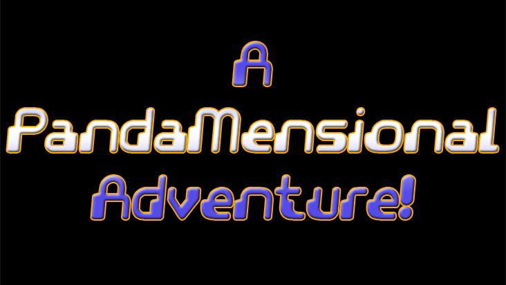 A PandaMensional Adventure!