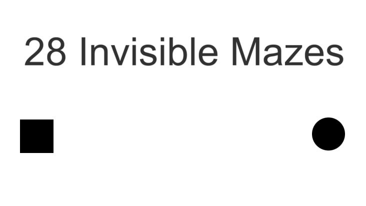 28 Invisible Mazes